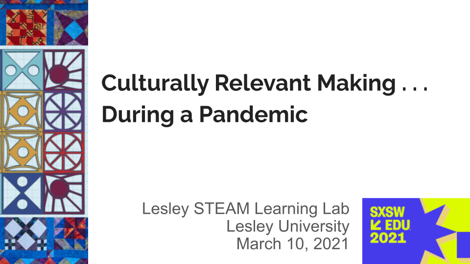 Culturally Relevant Making... During a Pandemic